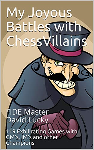 """Newport Trading is Delighted to Announce the Release of the New Book, """"My Joyous Battles with Chess Villains"""" by David Lucky"""