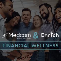 Medcom Benefit Solutions Integrates Enrich Financial Wellness Platform Into Consumer-Driven Health Plan Portfolio