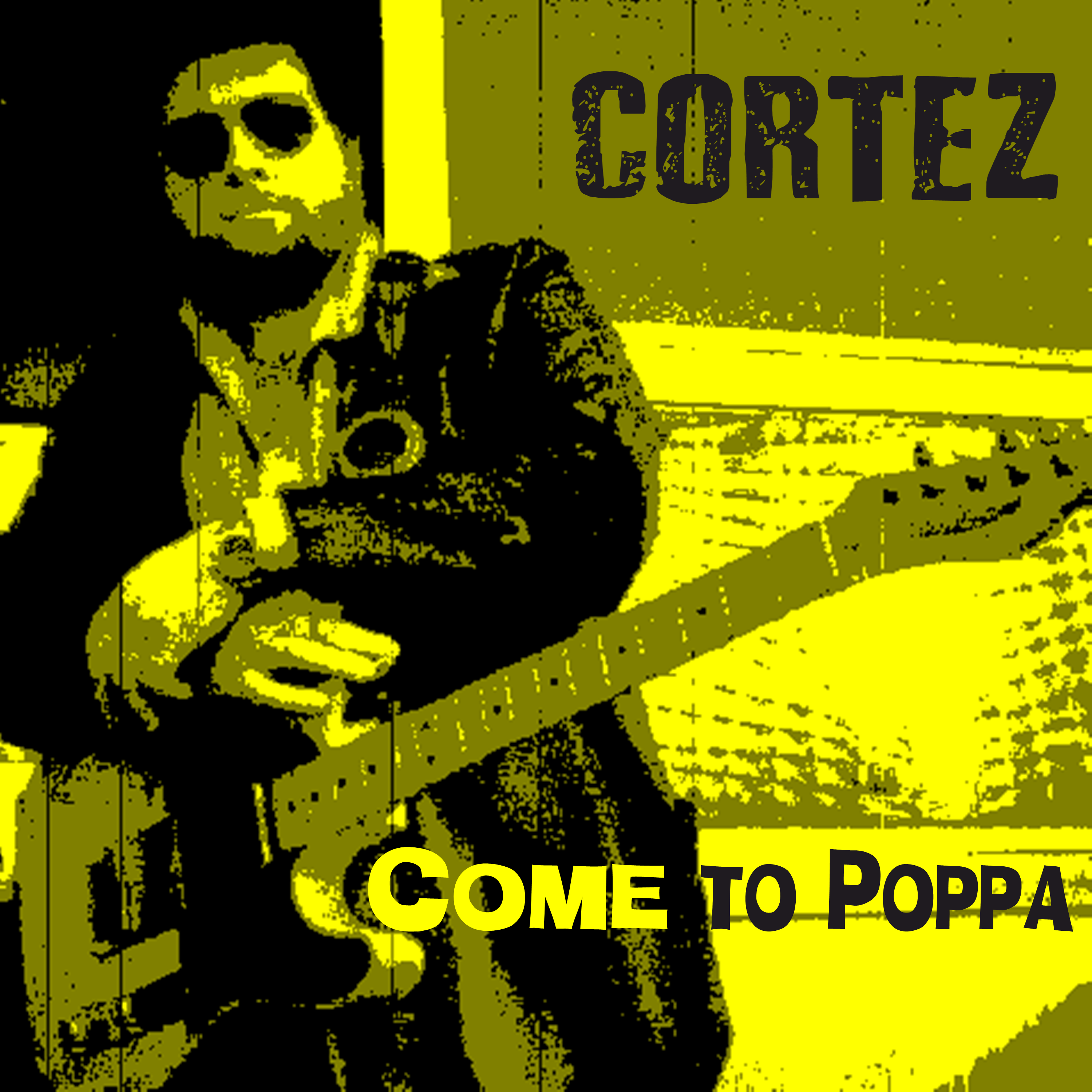 Come to Poppa. New Album by Cortez Out October 2, 2020.