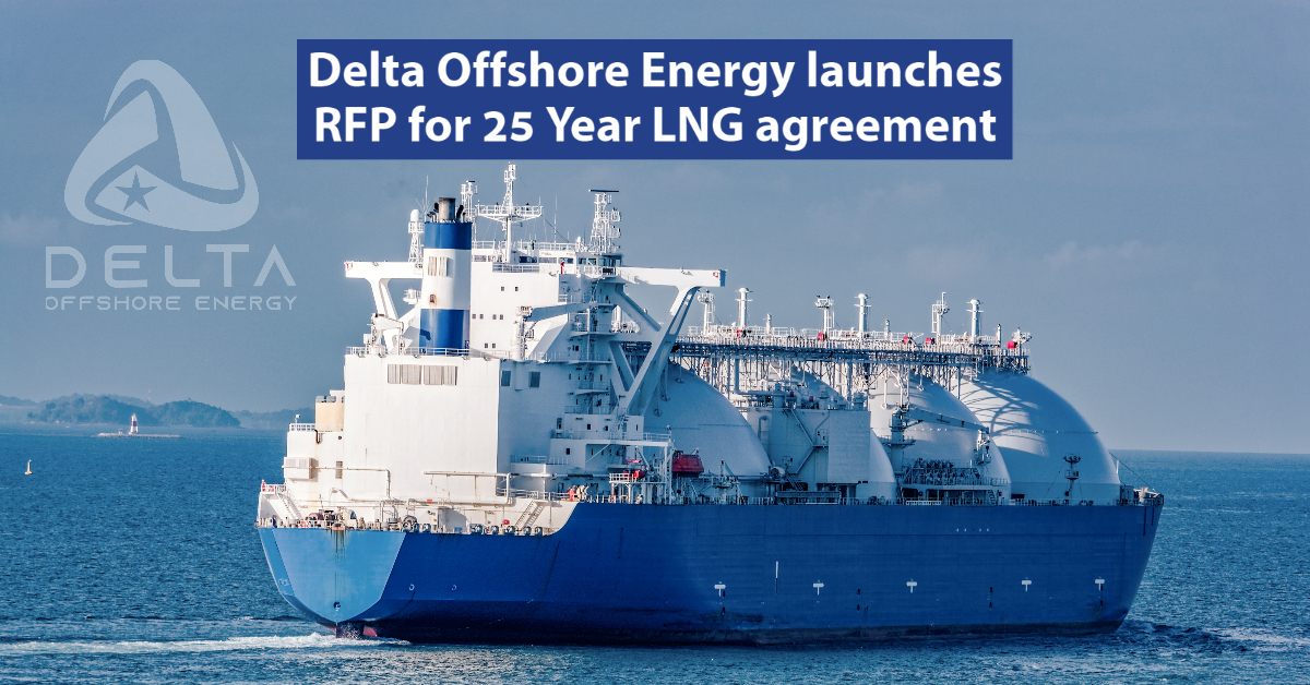 Delta Offshore Energy Launches RFP for 25 Year LNG Agreement