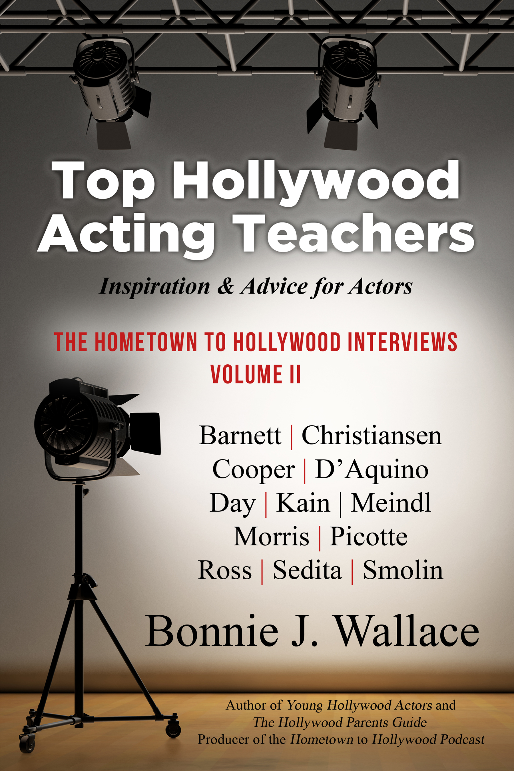 Bonnie J. Wallace's Top Hollywood Acting Teachers: Inspiration & Advice for Actors is Out October 6, 2020