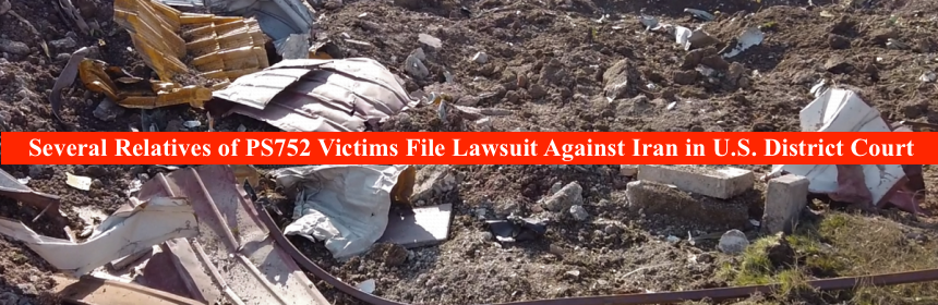 Relatives of PS752 Victims File Lawsuit Against the Islamic Republic of Iran in U.S. District Court
