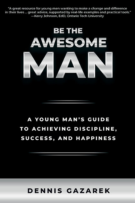 """Written for a Generation of Young Men in Crisis, New Self-Help Book """"Be the Awesome Man"""" Reintroduces Honor, Maturity and Self-Reliance"""