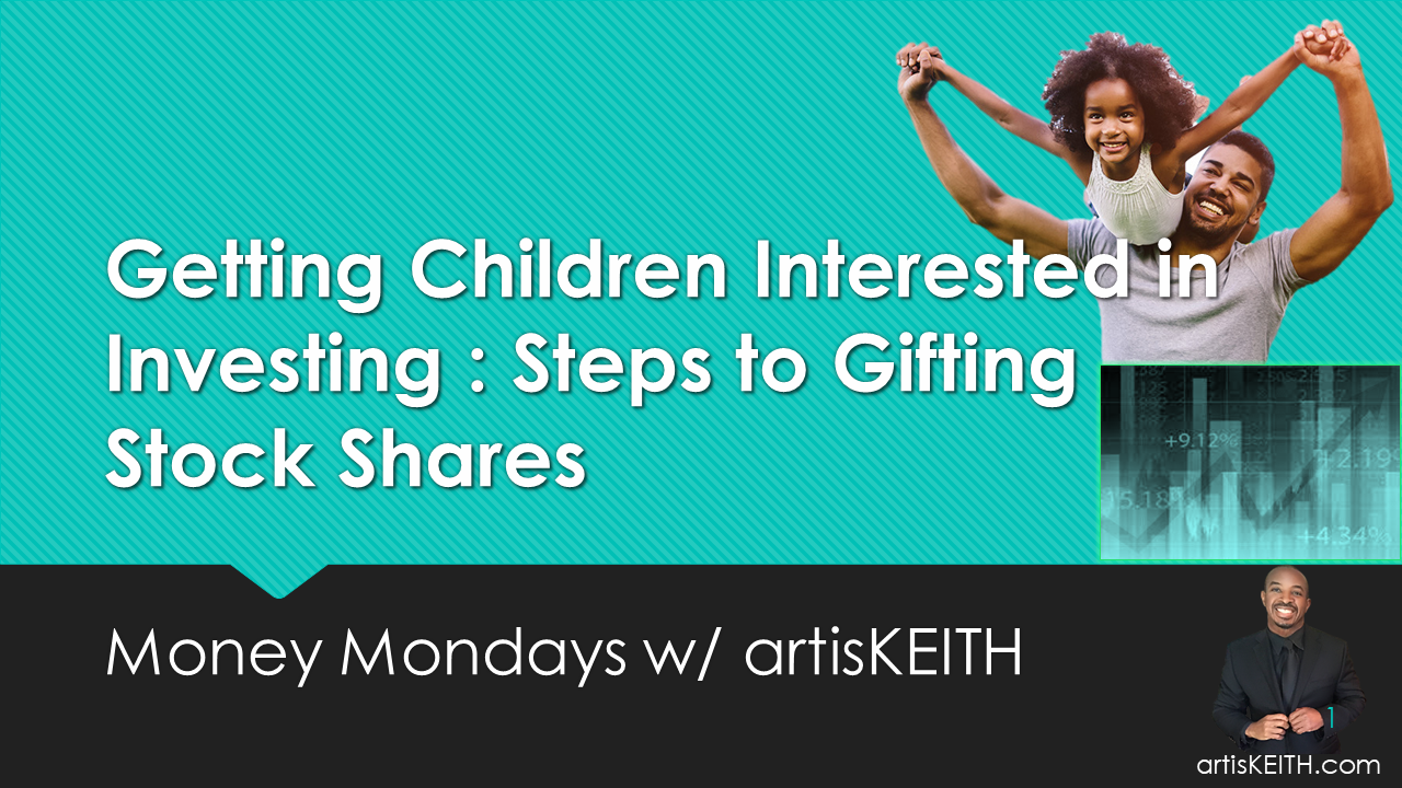 Getting Children Interested in Investing: Steps to  Gifting Stock Shares