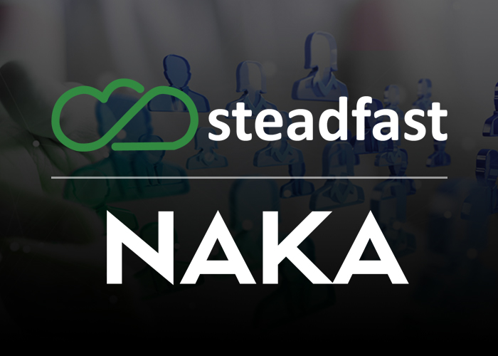 Steadfast Announces Partnership with NAKA to Strengthen and Accelerate Cloud Service Migrations
