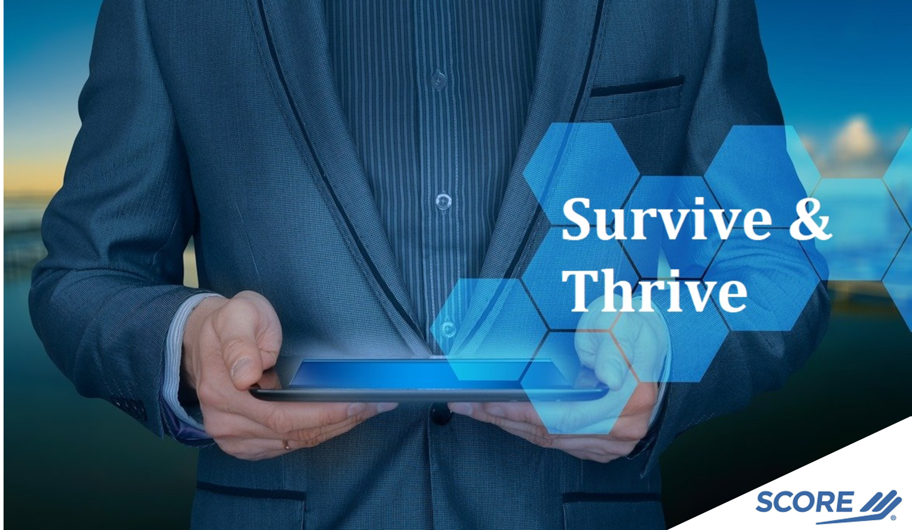 SCORE Manasota Continues IT Virtual Forum Series SURVIVE & THRIVE in 2021