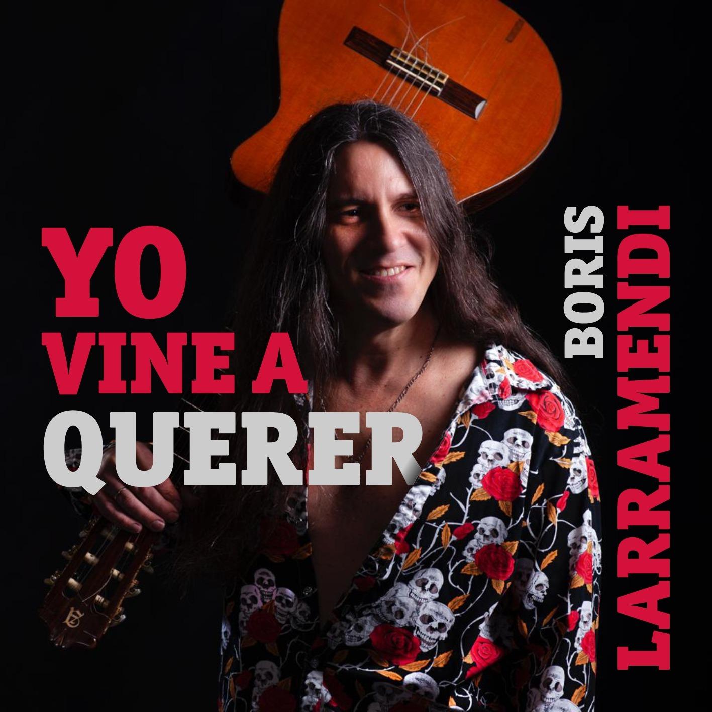 "New Album Release: ""Yo Vine a Querer"" by Cuban Singer-Songwriter, Boris Larramendi"
