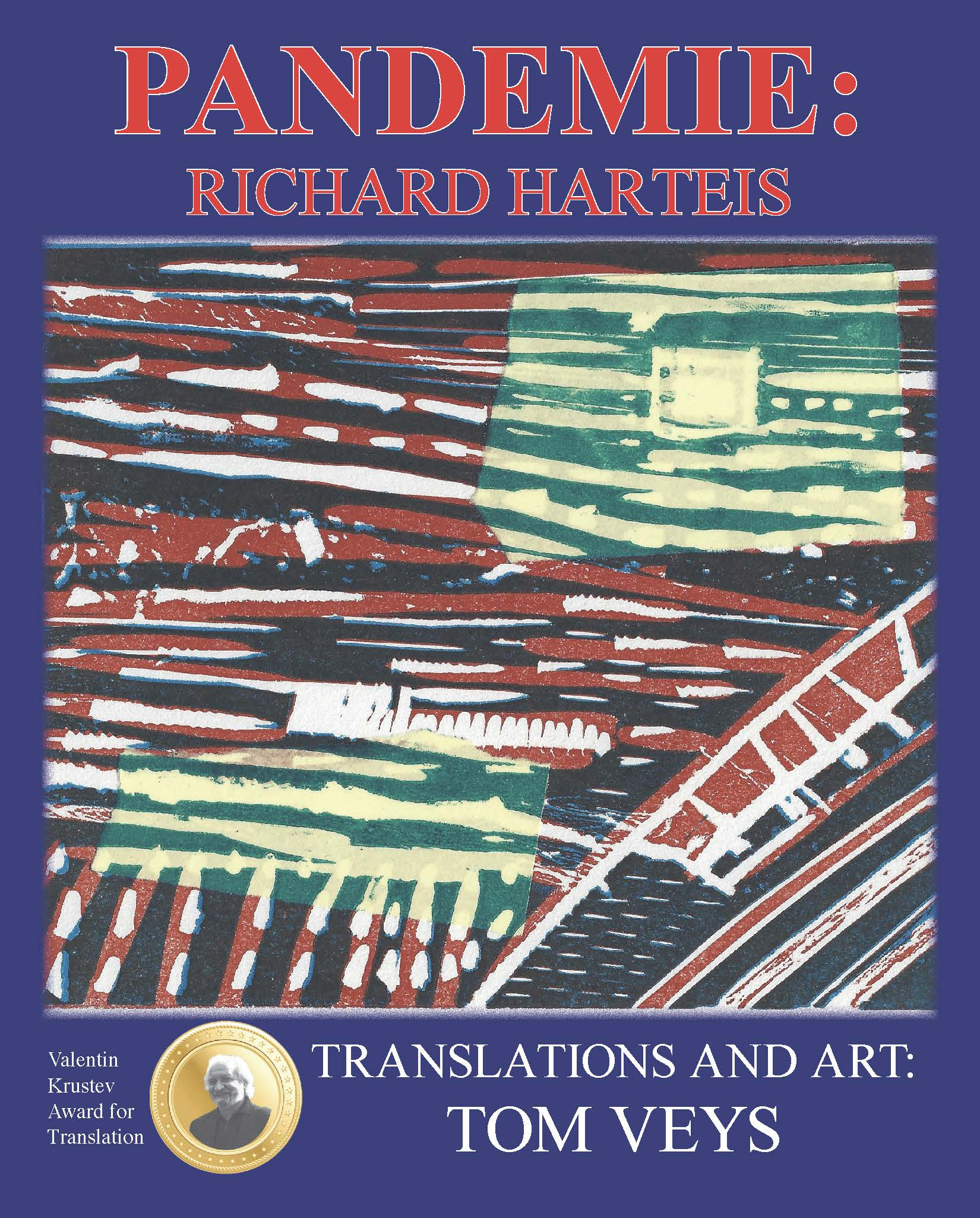 Poets' Choice is Proud to Announce the Publication of PANDEMIE, New and Selected Poems by Richard Harteis with Dutch Translations and New Art by Tom Veys
