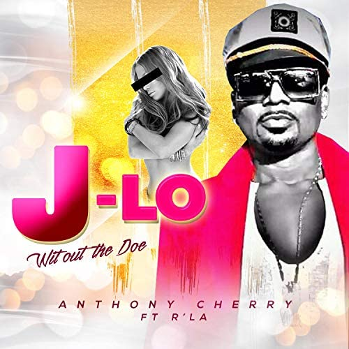 """Anthony Cherry is Going Viral with New Single """"J-LO"""""""