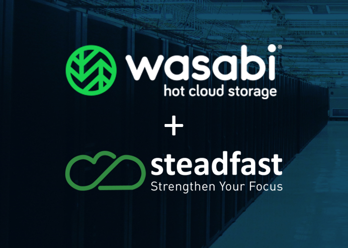 Steadfast Partners with Wasabi to Deliver a Disruptive Price and Performance Model for Cloud Storage