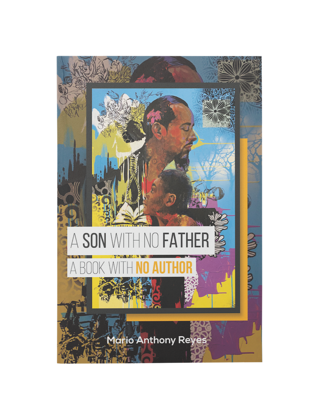 """Fatherhood is Redefined in Transformative Poetry Book, """"A Son with No Father is A Book with No Author"""""""