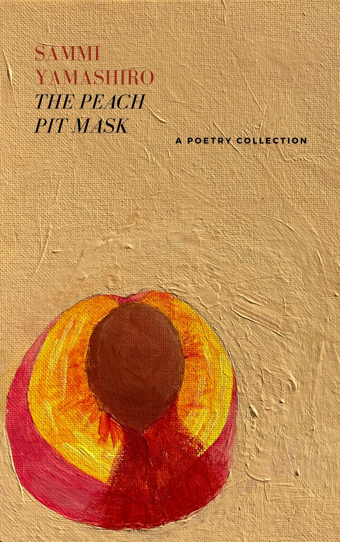 """""""The Peach Pit Mask"""" by Sammi Yamashiro; Under the Confines of Abuse, a Survivor Paves Her Own Path Forward"""