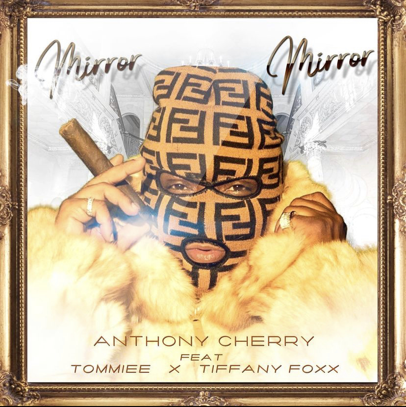 """New Music by Anthony Cherry Ft. Tiffany Foxx and Tommie """"Mirror Mirror"""""""