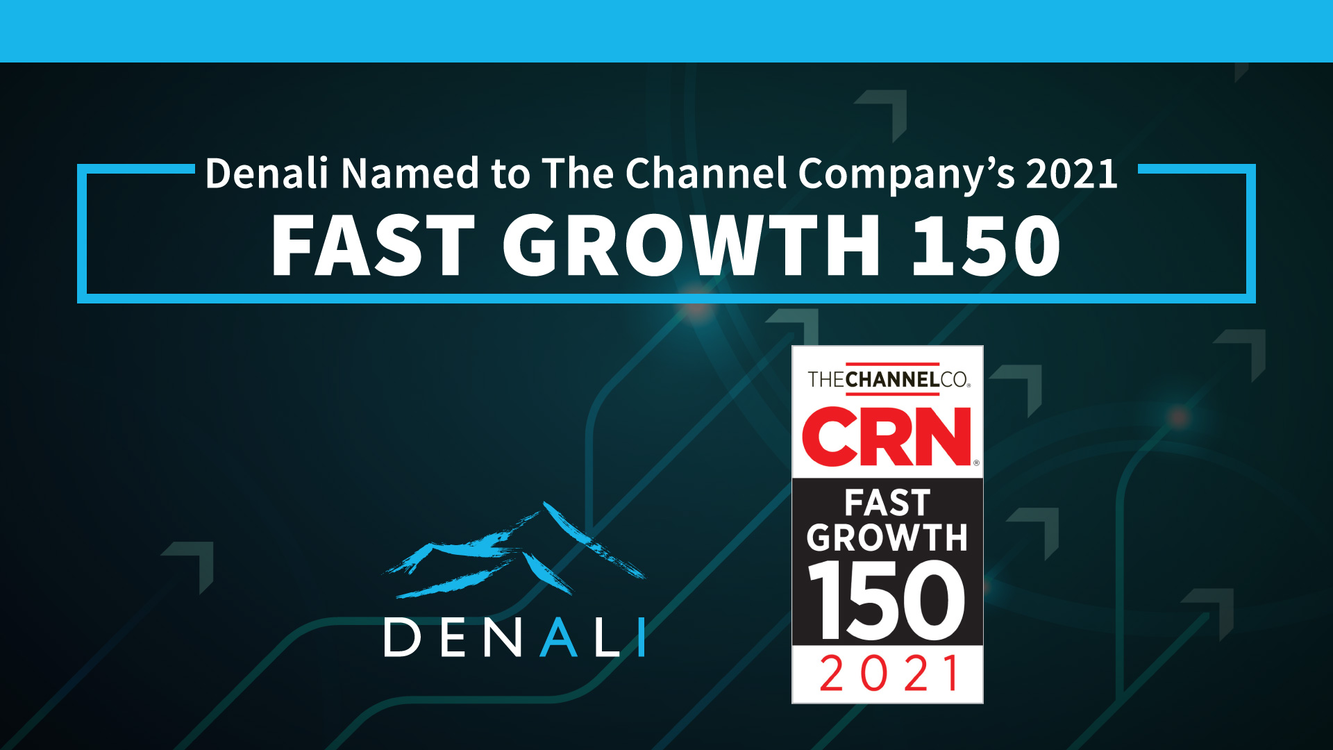 Denali Advanced Integration Places 17th on the 2021 CRN® Fast Growth 150 List