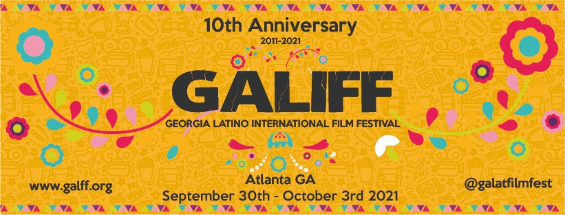 Georgia Latino International Film Festival Returns to Celebrate Its 10th Year Anniversary and Make a New Generation of Latino Voices be Heard