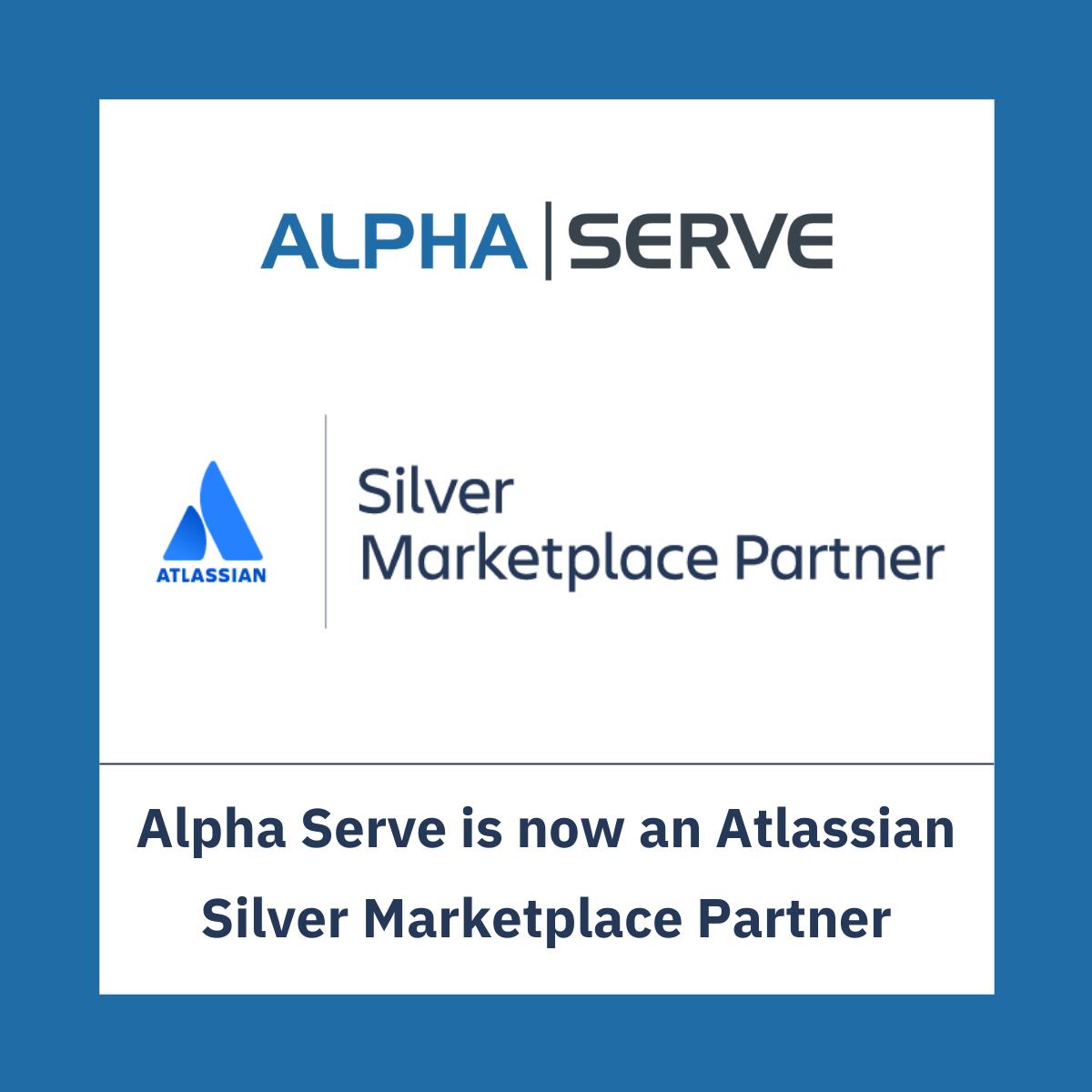 Alpha Serve is Now an Atlassian Silver Marketplace Partner