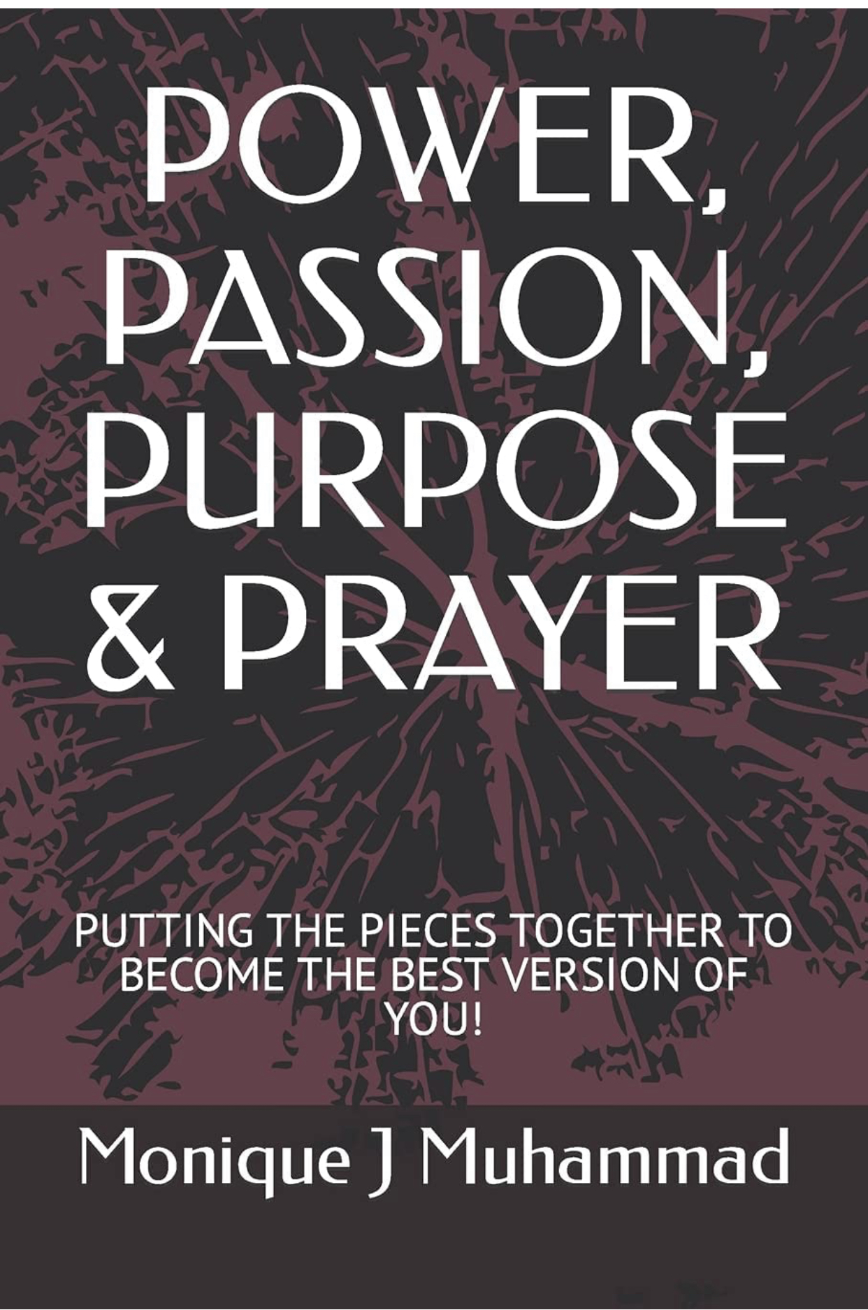 """Author, Business Master & Coach Monique Je' Muhammad Announces the Release of Her New Self-Help Book """"Power, Passion, Purpose & Prayer"""""""