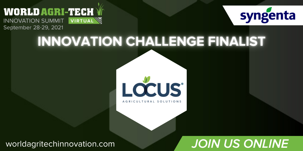 Locus Agricultural Solutions Named Finalist for Syngenta Innovation Challenge at World Agri-Tech Innovation Summit 2021