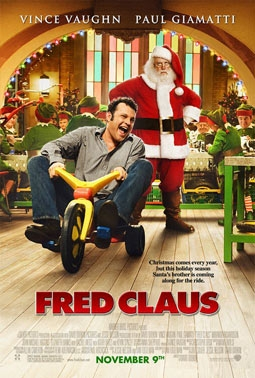 Fred Claus, with Vince Vaughn & Paul Giamatti