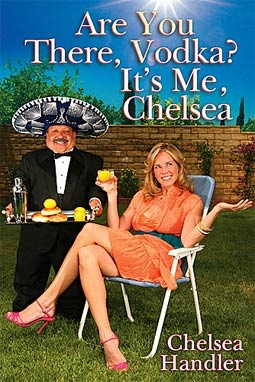 """Are You There, Vodka? It's Me, Chelsea"" by Chelsea Handler"