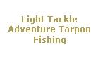 Light Tackle Adventure Tarpon Fishing