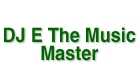 DJ E The Music Master