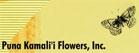 Puna Kamali'i Flowers, Inc.