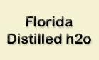 Florida Distilled h2o