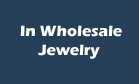 In Wholesale Jewelry