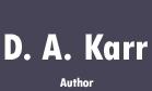 D. A. Karr