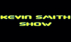 Kevin Smith Show