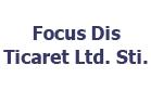 Focus Dis Ticaret Ltd. Sti.
