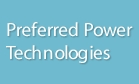 Preferred Power Technologies