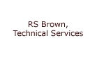RS Brown, Technical Services