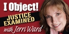 """""""I Object! Justice Examined"""" Overview"""