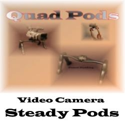 Quad Pods are Coming! Video Camera Stabilizers and Steady Pods at Quad-Pods.com