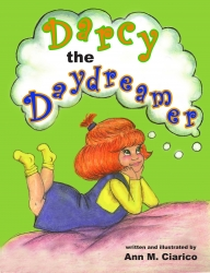 There's a New Adventurer on the Block: Darcy The Daydreamer, a New Book by Ann M. Ciarico
