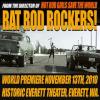 Rat Rod Rockers! (Go-Kustom Films Second Feature Film) World Premiere at Historic Everett Theater, November 13th 2010