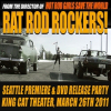 Rat Rod Rockers! (Go-Kustom Films Second Feature Film) Seattle Premiere and DVD Release Party at the King Cat Theater, March 26th, 2011