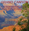 """""""Grand Canyon,""""  South Rim Trail Guide to Hiking, Dining and Lodging, Just Updated and Published"""