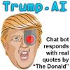 Ask Trump a Question - Artificial Intelligence Chat Bot Parodies Donald Trump - www.trump.ai