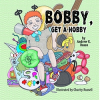 """New Children's Book Encourages Children to """"Unplug"""" and Discover the Joy of Hobbies"""