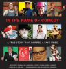 """7 Time Award Winning Documentary - """"In The Name Of Comedy"""" is Going Online"""
