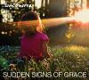 """Introducing """"Sudden Signs of Grace"""" by Tom Guerra"""