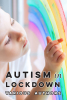 Autism in Lockdown - Coming Soon from Future Horizons