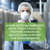 Axiom Medical Partners with Tyson Foods to Provide Enhanced Healthcare Support for Team Members