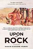 """Intrigue, Terrorism, History, Art and the Secrets of the Church Collide in the New Thriller """"Upon This Rock"""""""