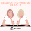 The Lurnist Show Celebrates Women Working in Agile