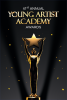 Young Artist Academy™ 41st Awards Announcements: 4 New Special Merit Recipients; 22 New Awards Presenters