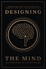 """Book Publicity Services Announces the Release of Ryan A Bush's New Book """"Designing the Mind: The Principles of Psychitecture"""""""